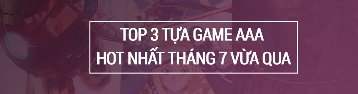 3 Tựa Game AAA Đã Khuấy Đảo Làng Game Tháng 7/2020