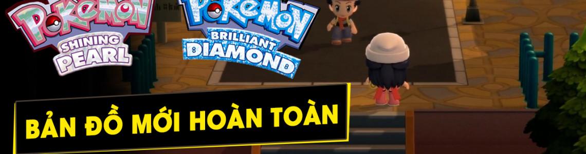 Bản đồ của Pokemon Brilliant Diamond và Shining Pearl đã được làm lại hoàn toàn