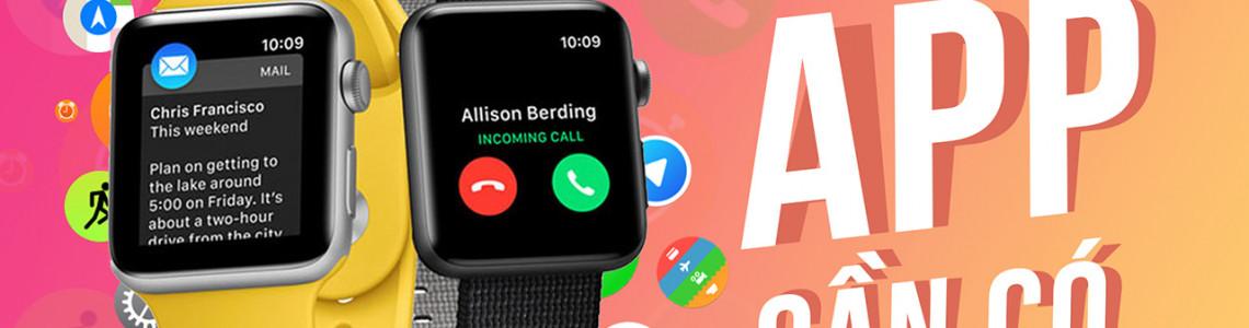 Những ứng dụng cần có trên Apple Watch mà bạn phải biết - Series hướng dẫn sử dụng Apple Watch