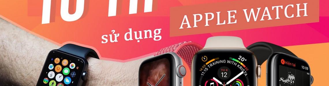 10 Mẹo cực hay sẽ thay đổi thói quen sử dụng Apple Watch của bạn - Series hướng dẫn sử dụng Apple Watch