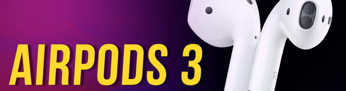 Cận cảnh về thiết kế, tính năng, giá bán và ngày ra mắt dự kiến của AirPods 3