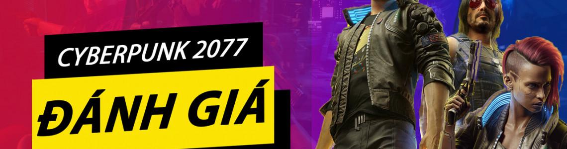Đánh giá chi tiết game Cyberpunk 2077: Khám phá thế giới trong tương lai, đen tối và ngoài vòng pháp luật