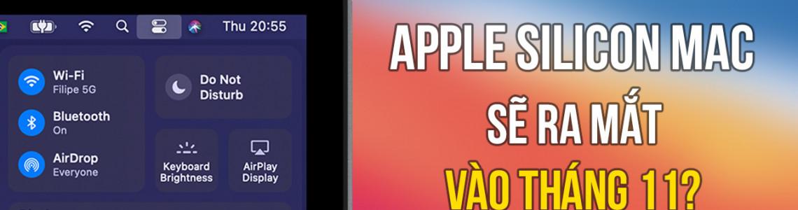 Apple có thể sẽ tổ chức thêm một sự kiện nữa vào 17/11 để giới thiệu Mac chạy chip Silicon đầu tiên