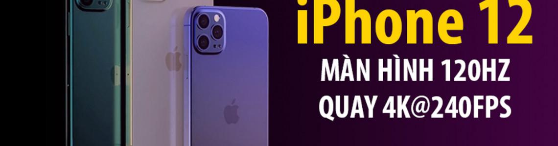 iPhone 12 sẽ có màn hình ProMotion với tốc độ làm mới 120Hz