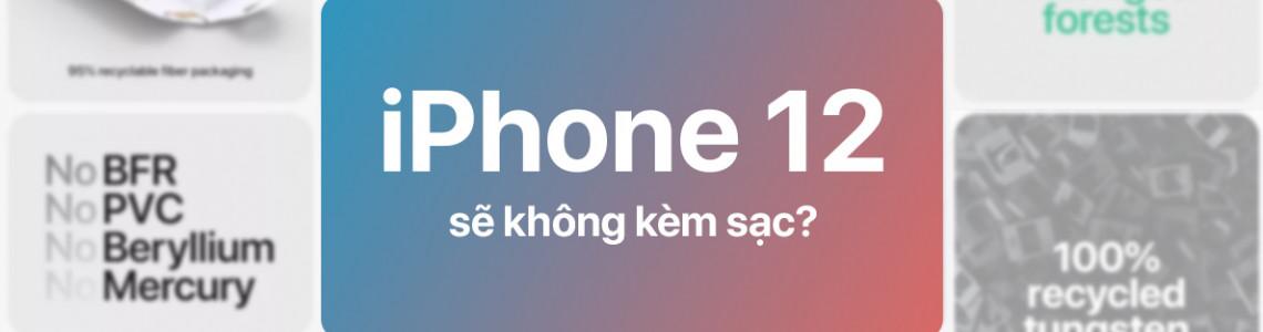 Khả năng cao iPhone 12 sẽ không kèm sạc như bộ đôi Apple Watch mới?