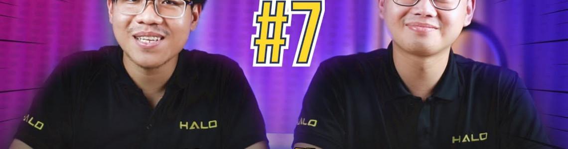 Hỏi xoáy trả lời thật cùng HALO | Hỏi đáp Q&A #7