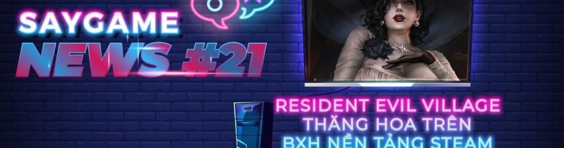 Tổng hợp tin tức về game trong tuần: Cơn sốt Resident Evil Village, PS5 khan hàng đến 2022 | SAY GAME NEWS #21