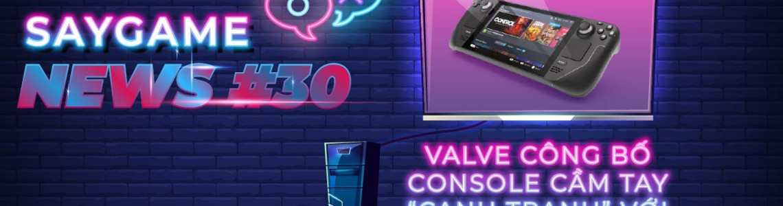 Console cầm tay Steam Deck nhà Valve bất ngờ được công bố | SAY GAME NEWS #30