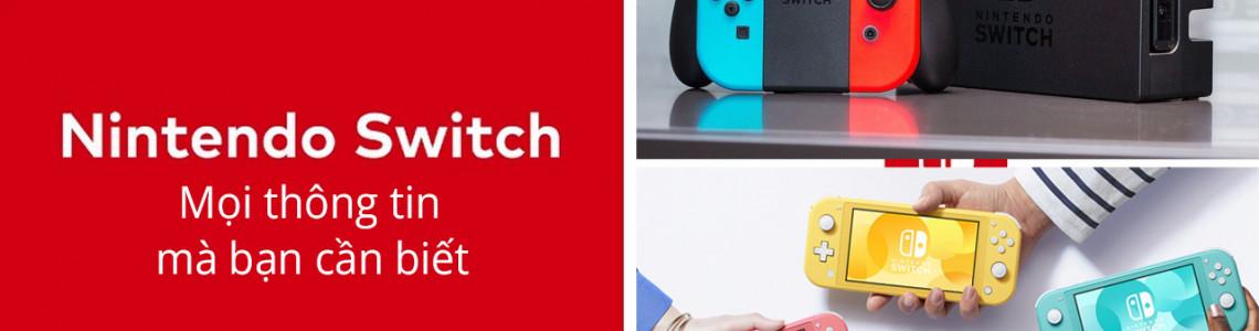 Tất tần tật về máy chơi game Nintendo Switch mà bạn cần biết