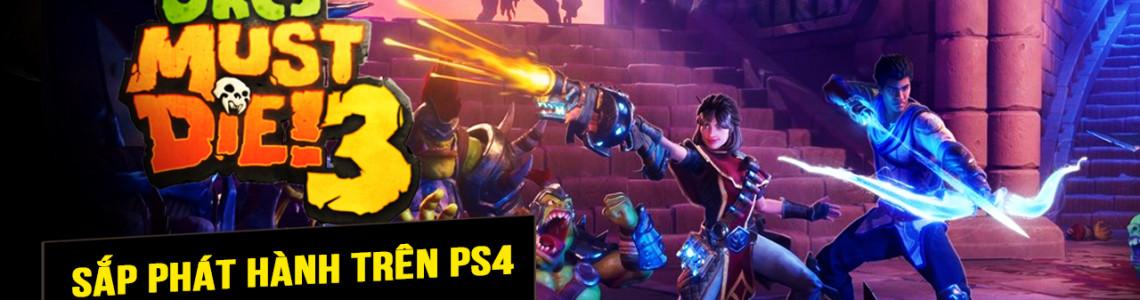 Tựa game thủ thành Orcs Must Die 3 sắp phát hành trên PS4